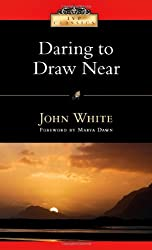 Daring to Draw Near: People in Prayer (IVP Classics)