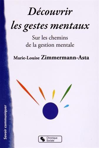 Découvrir les gestes mentaux : Sur les chemins de la Gestion mentale par Marie-Louise Zimmermann-Asta