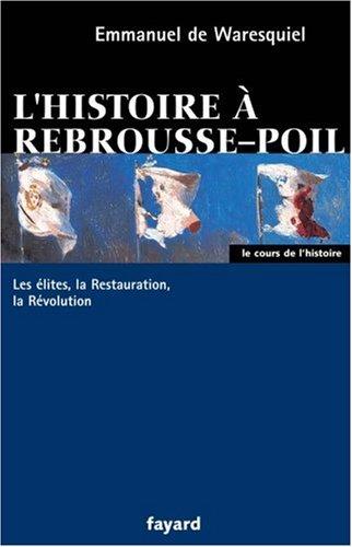 L'histoire à rebrousse-poil : Les élites, la Restauration, la Révolution