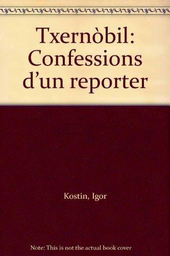 Txernòbil : confessions d'un reporter por Igor Kostin