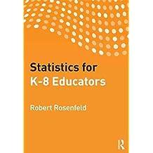 [( Statistics for K-8 Educators )] [by: Robert H. Rosenfeld] [Sep-2012]