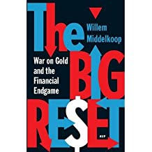 [(The Big Reset: War on Gold and the Financial Endgame)] [Author: Willem Middelkoop] published on (February, 2014)