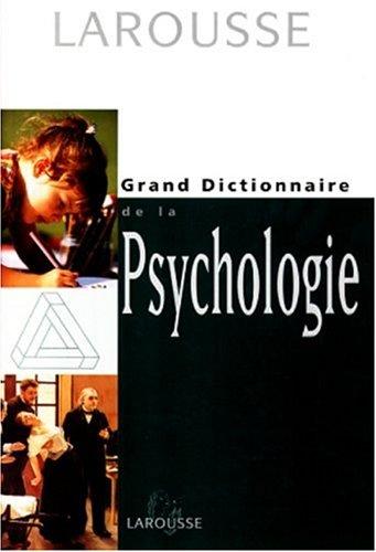 GRAND DICTIONNAIRE DE LA PSYCHOLOGIE. Edition 1999