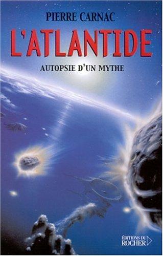 L'Atlantide : Autopsie d'un mythe par Pierre Carnac