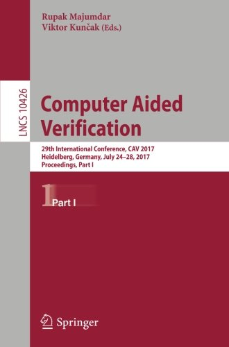 Computer Aided Verification: 29th International Conference, CAV 2017, Heidelberg, Germany, July 24-28, 2017, Proceedings, Part I (Lecture Notes in Computer Science)