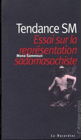 Tendance SM : Essai sur la représentation sadomasochiste par Mona Sammoun