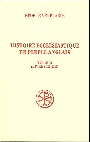Histoire ecclésiastique du peuple anglais : Tome 2 (livres III-IIII)