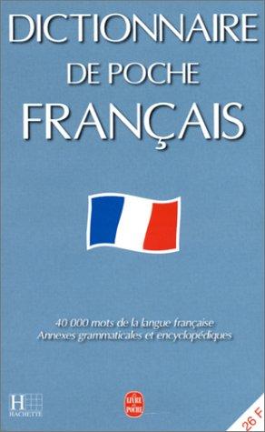 Dictionnaire de poche français : 40000 mots de la langue française, annexes grammaticales et encyclopédiques par Collectif