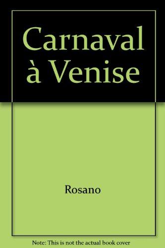 Carnaval à Venise / [texte de] Véronique Della Valle |