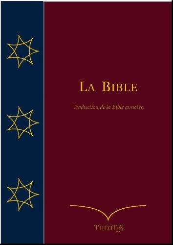 La Bible (Traduction de la Bible Annotée)