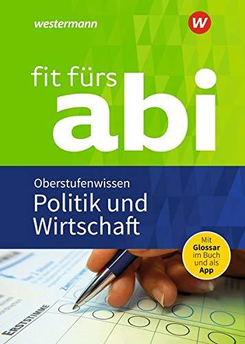 Fit fürs Abi / Neubearbeitung: Fit fürs Abi: Politik und Wirtschaft Oberstufenwissen