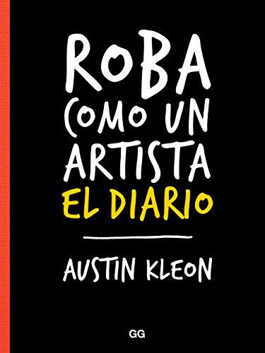 Roba como un artista. El diario por Austin Kleon