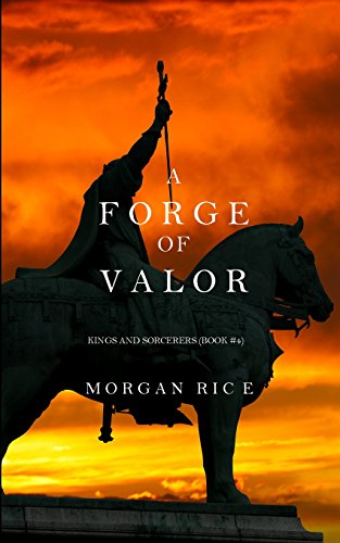 a-forge-of-valor-kings-and-sorcerers-book-4