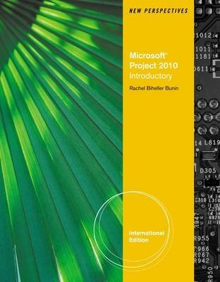 [(New Perspectives on Microsoft Project 2010 : Introductory)] [By (author) Rachel Biheller-Bunin] published on (July, 2011)
