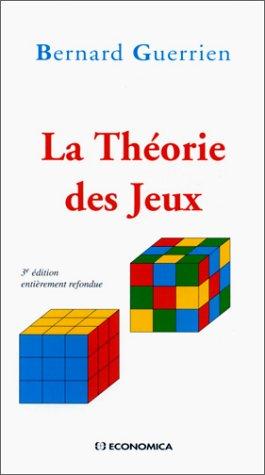 La Théorie des jeux par Bernard Guerrien