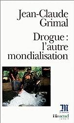 Drogue : L'autre mondialisation