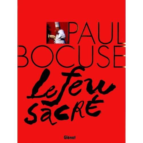 Paul Bocuse : Le feu sacré
