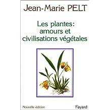 Les plantes : amours et civilisations vegetales