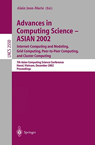 Advances in Computing Science - ASIAN 2002. Internet Computing and Modeling, Grid Computing, Peer-to-Peer Computing, and Cluster Computing: 7th Asian ... (Lecture Notes in Computer Science)