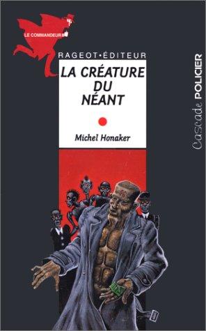 Michel Honaker Le Commandeur - La créature du