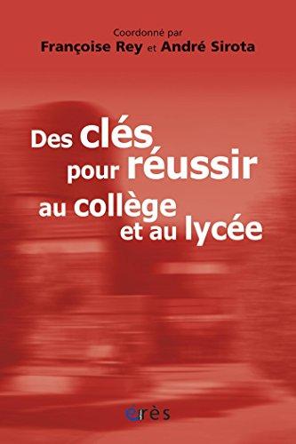 Livre gratuits en ligne Des clés pour réussir au collège et au lycée pdf, epub ebook