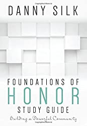Foundations Of Honor Study Guide: Building a Powerful Community by Danny Silk (2015-11-17)