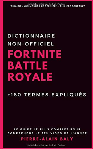 Fortnite Battle Royale : Dictionnaire non-officiel: Plus de 180 termes expliqués par Pierre-Alain Baly