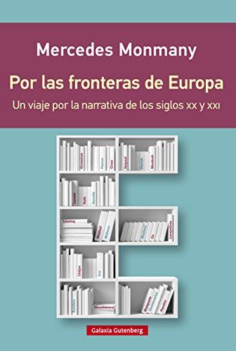Por las fronteras de Europa (EBOOK) por Mercedes Monmany