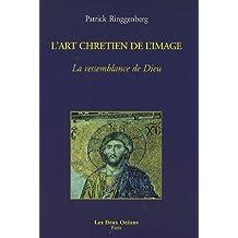 L'art chrétien de l'image : La ressemblance de Dieu