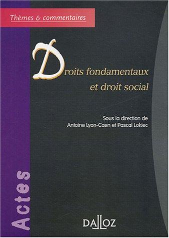 Droits fondamentaux et droit social - 1ère éd.: Thèmes et commentaires