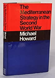 The Mediterranean Strategy in the Second World War : The Lees-Knowles Lectures at Trinity College, Cambridge, 1966