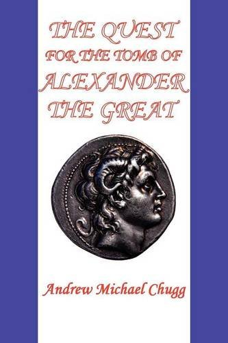 The Quest for the Tomb of Alexander the Great (Second Edition): Written by Andrew Chugg, 2012 Edition, Publisher: AMC Publications [Paperback]