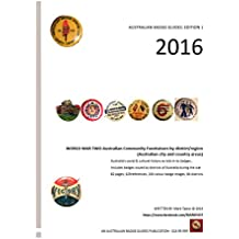 World War Two Australian Community Fundraisers by district/region: Australian City and Country Areas: Australia's social and cultural history as told in its badges (English Edition)
