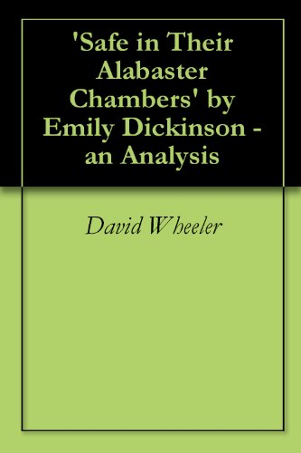 'Safe in Their Alabaster Chambers' by Emily Dickinson - an Analysis
