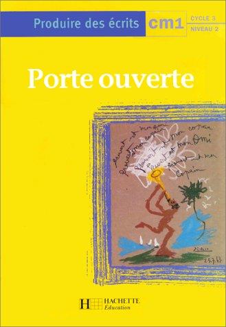 Porte ouverte. Produire des écrits, CM1, cycle 3, niveau 2 par Collectif, Carole Tisset