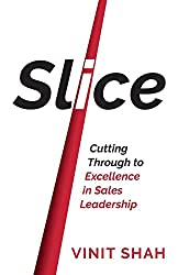Slice: Cutting Through to Excellence in Sales Leadership