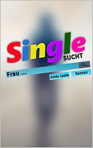 Buchseite und Rezensionen zu 'Single sucht Frau' von Gilda Laske