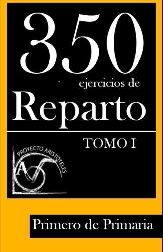350 Ejercicios de Reparto -Tomo I-  Primero de Primaria: Volume 1 (Colección de Ejercicios de Reparto para 1º de Primaria) - 9781495918483