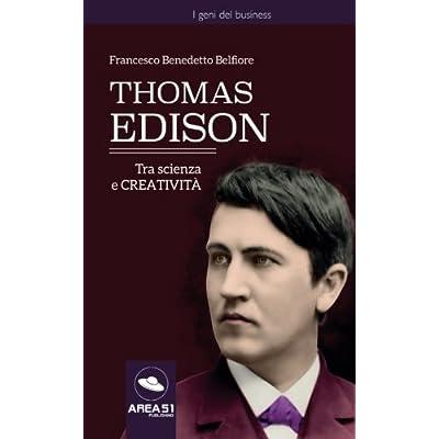 Thomas Edison: Tra Scienza E Creatività