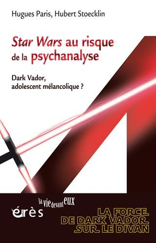 Stars Wars au risque de la psychanalyse : Dark Vador, adolescent mélancolique ?