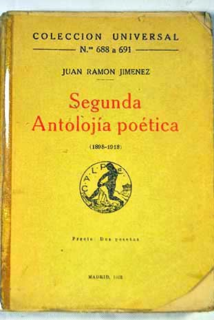 Segunda Antolojía poética (1898-1918). [Tapa blanda] by JIMENEZ, Juan Ramón.-