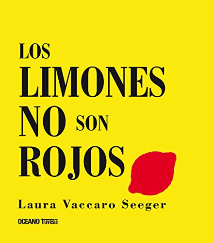 Los limones no son rojos: ¿De qué color son.? (Primeras Travesías)