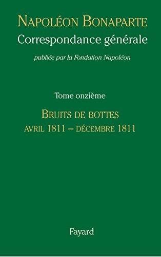 Correspondance générale - Tome 11: Avril 1811 - Décembre 1811 par Fondation Napoléon
