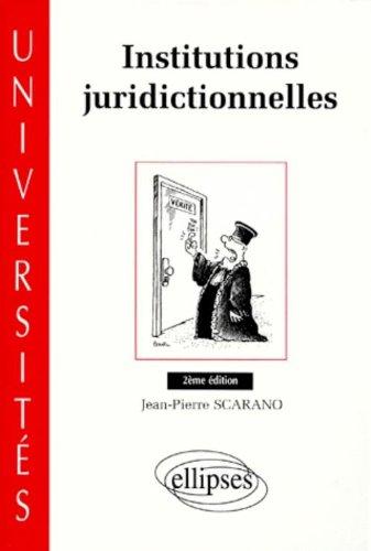 INSTITUTIONS JURIDICTIONNELLES. 2ème édition mise à jour et enrichie