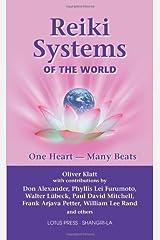 Reiki Systems of the World: One Heart--Many Beats by Oliver Klatt (2006-10-06) Taschenbuch
