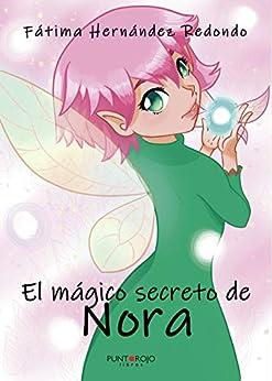 El Mágico Secreto De Nora por Fátima Hernández Redondo