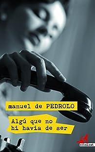 Algú que no hi havia de ser par Manuel de Pedrolo