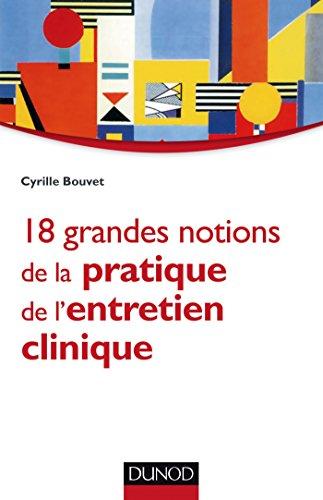 18 grandes notions de la pratique de l'entretien clinique par Cyrille Bouvet