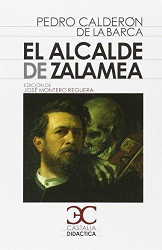El alcalde de Zalamea                                                           . (CASTALIA DIDACTICA. C/D.) - 9788497407175 por José Montero Reguera