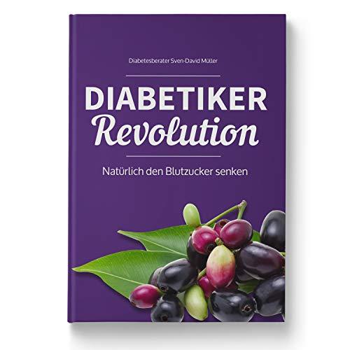 Diabetiker Revolution - Natürlich den Blutzucker senken